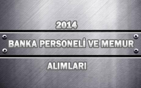 2014  Banka Personeli ve Memur Alımları.