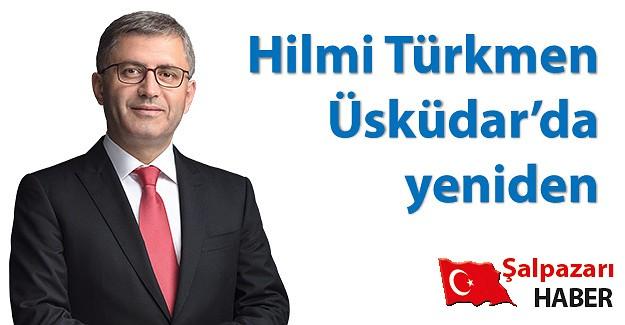 Hilmi Türkmen Üsküdar'dan yeniden aday gösterildi