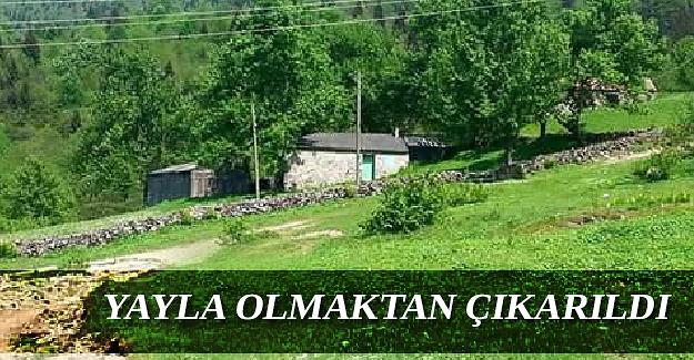Trabzon'da o alanlar yayla olmaktan çıkarıldı!