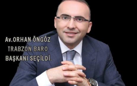 Av.Orhan Öngöz Trabzon Baro Başkanı Seçildi.