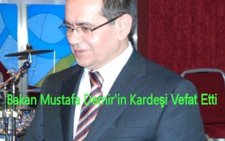 Bakan  Mustafa Demir'in Acı Günü