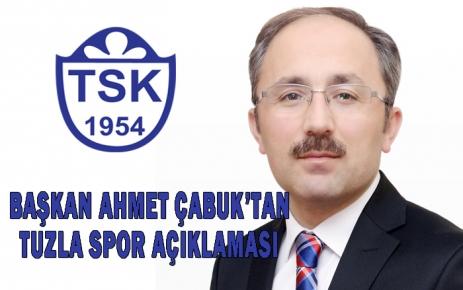 Başkan Çabuk'tan Tuzlaspor Açıklaması