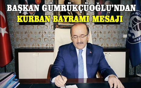Başkan Gümrükçüoğlu'ndan Kurban Bayramı mesajı