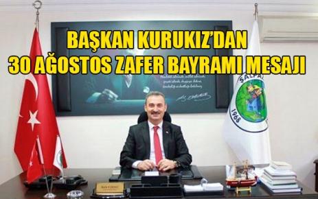 Başkan Kurukız'dan 30 Ağustos Zafer Bayramı Mesajı