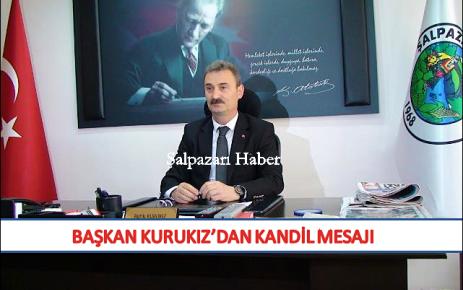 Başkan Kurukız'dan Kandil Mesajı.