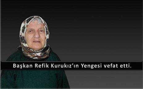 Başkan Kurukız'ın Yengesi Vefat Etti.