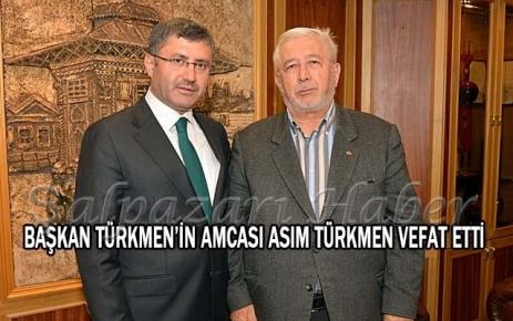 Başkan Türkmen'in amcası vefat etti