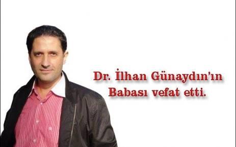 Dr.İlhan Günaydı'ın Babası Vefat etti.