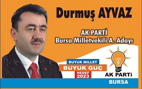 Durmuş Ayvaz Bursa'dan Aday Adayı.