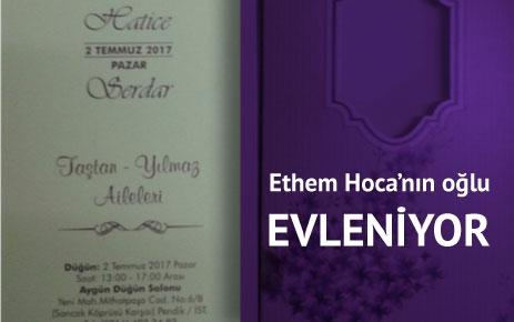 Ethem hocanın oğlu evleniyor