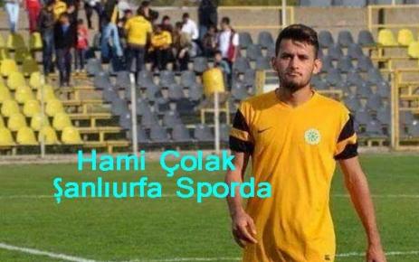 Hami Çolak Şanlıurfaspor'da.