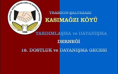 Kasımağzı Köyü Yar ve Day Derneği Dostluk ve Dayanışma gecesi'nde buluşalım.
