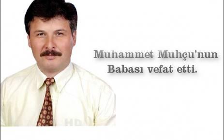 Mehmet Muhcu Vefat Etti