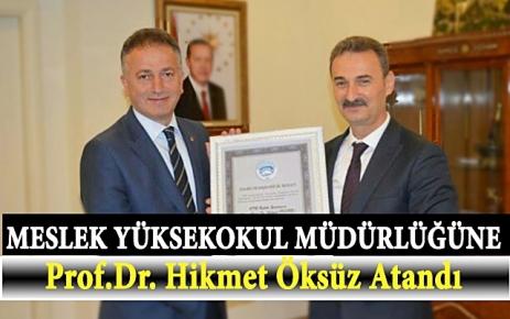 Meslek Yüksekokul Müdürlüğüne Prof. Dr. Hikmet Öksüz Atandı