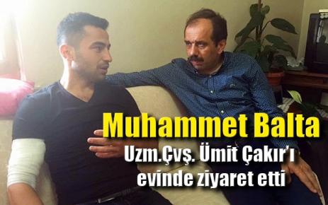 Muhammet Balta, Uzm. Çvş Ümit Çakır'ı evinde ziyaret etti