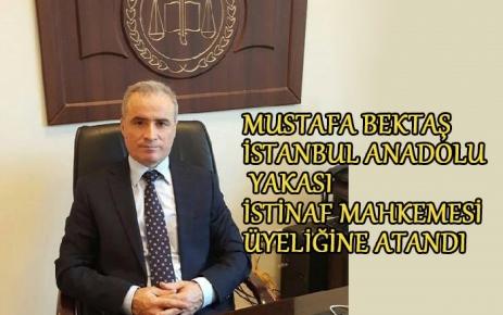 Mustafa Bektaş İstanbul İstinaf Mahkemesi Üyeliğine atandı.