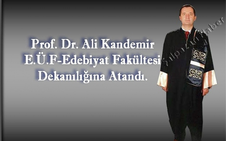 Prof. Dr Ali Kandemir Dekan Oldu.
