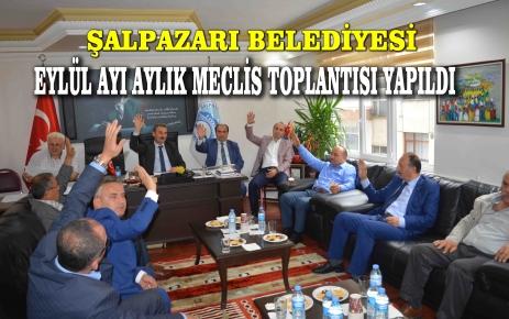 Şalpazarı Belediyesi Eylül Ayı Aylık Meclis Toplantısı Yapıldı.