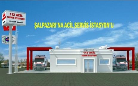 Şalpazarı'na 112 Acil Servis istasyonu.