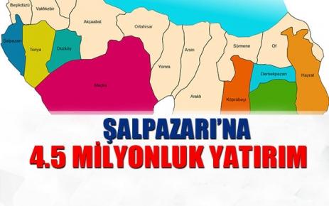 Şalpazarı'na 4.5 milyonluk yatırım