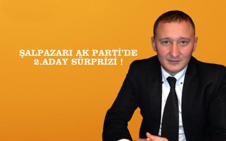 Şalpazarı AK Parti'de 2. Aday Sürprizi!