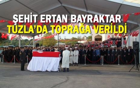Şehit Ertan Bayraktar Tuzla'da Toprağa Verildi.