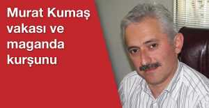 Murat Kumaş vakası ve maganda kurşunu