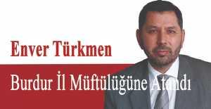 Enver Türkmen Burdur İl Müftülüğüne Atandı