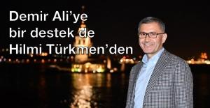 Demir Ali'ye bir destek de Hilmi Türkmen'den
