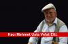 Hacı Mehmet Usta Vefat Etti.