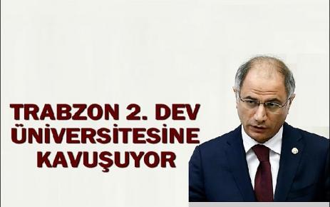 Trabzon 2. dev üniversitesine kavuşuyor.