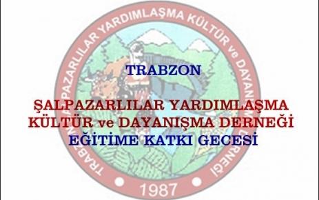 Trabzon Şalpazarlılar Derneği gecesi.