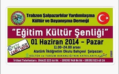 Trabzon Şalpazarlılar Yar Kültür ve Day Derneği'nden Eğitim Kültür Şenliği.