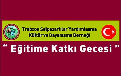 Trabzon Şalpazarlılar Yardımlaşma Kültür ve Dayanışma Derneği'nin Gecesinde Buluşalım.
