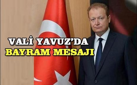 Valisi Yücel Yavuz'dan Kurban bayramı mesajı